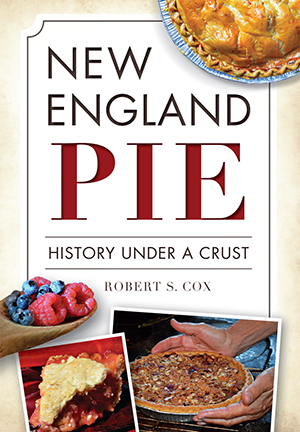 New England Pie: History Under a Crust