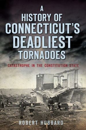 A History Of Connecticut S Deadliest Tornadoes