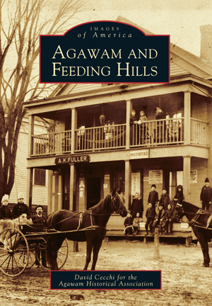agawam and feeding hills by david cecchi for the agawam historical